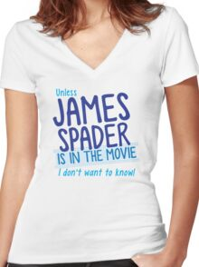 Unless James Spader is in the movie I don't want to know Women's Fitted V-Neck T-Shirt