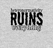 it really does ruin everything Unisex T-Shirt