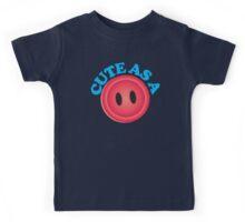 cute a s a button! Kids Tee