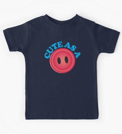 cute a s a button! Kids Tee