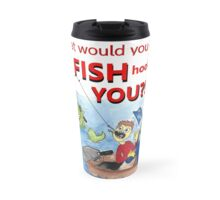 what would you do Travel Mug