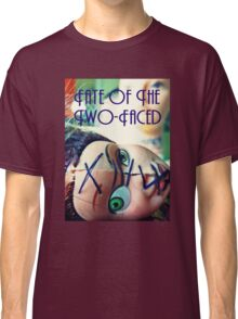 Fate of the Two-Faced Tee Classic T-Shirt