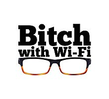 Felicity Smoak - Bitch with Wi-Fi - Glasses Version Photographic Print