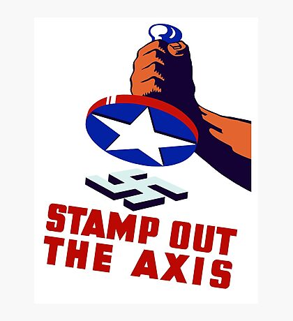 Stamp Out The Axis - WW11 Photographic Print