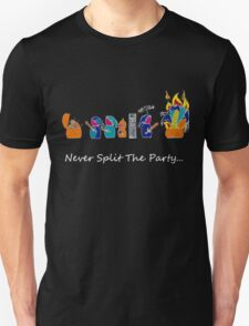 Never Split the Party - Dark T's T-Shirt