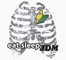 Eat.Sleep.JDM by Modernbliss