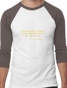 A dessert without cheese... Men's Baseball ¾ T-Shirt