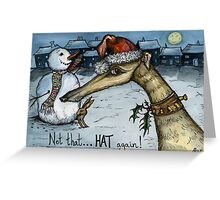"""Not that ..... Hat again"" Greeting Card"