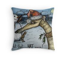 """""""Not that ..... Hat again"""" Throw Pillow"""