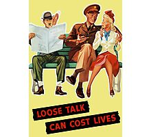 Loose Talk Can Cost Lives Photographic Print