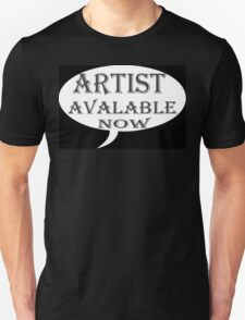 Artist Available Now Tee T-Shirt