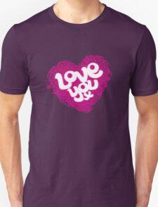 Love you T Unisex T-Shirt