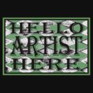 Artist Here Green  Tee by Barbara Cannon  ART.. AKA Barbieville