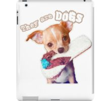 They are Dogs (T-shirt puppies) iPad Case/Skin