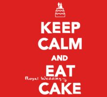 Keep Calm and Eat [Royal Wedding] Cake by babibell