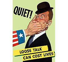 Quiet! Loose Talk Can Cost Lives Photographic Print