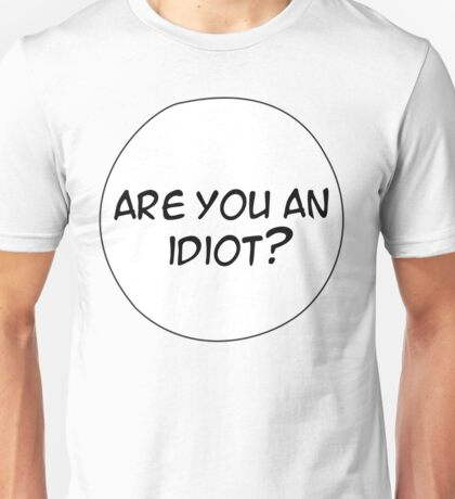 MANGA BUBBLES - ARE YOU AN IDIOT? Unisex T-Shirt