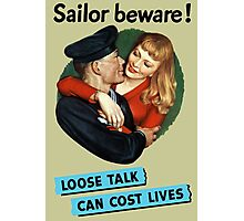Sailor Beware! Loose Talk Can Cost Lives Photographic Print