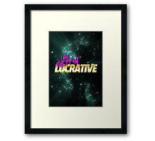 I Be Gettin' Lucrative Framed Print