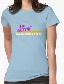 I Be Gettin' Lucrative Womens Fitted T-Shirt