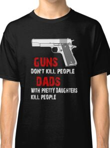 Guns Don't Kill People Classic T-Shirt