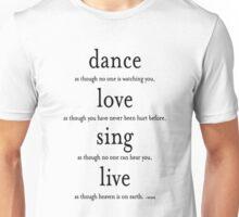 Dance Love Sing Live Unisex T-Shirt
