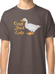 Crazy Duck Lady (fancy) with white duck Classic T-Shirt