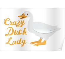 Crazy Duck Lady (fancy) with white duck Poster