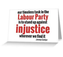 Stand up Against Injustice - Corbyn Greeting Card