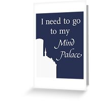 Sherlock - I Need To Go To My Mind Palace Greeting Card