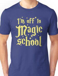 I'm off the MAGIC SCHOOL Unisex T-Shirt