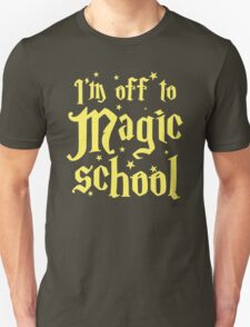 I'm off the MAGIC SCHOOL Unisex T-Shirt