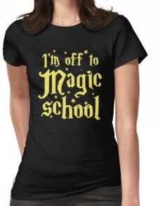 I'm off the MAGIC SCHOOL Womens Fitted T-Shirt