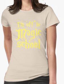 I'm off the MAGIC SCHOOL Womens Fitted T-Shirt