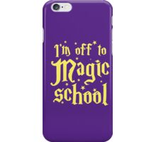 I'm off the MAGIC SCHOOL iPhone Case/Skin