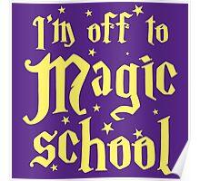 I'm off the MAGIC SCHOOL Poster