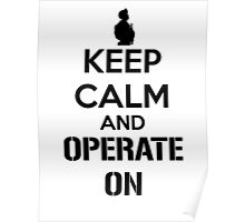 KEEP CALM AND OPERATE ON Poster