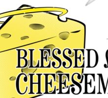 Blessed are the Cheesemakers! Sticker