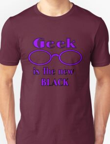 Geek is the New Black Unisex T-Shirt
