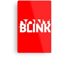 Don't Blink Exclusive Metal Print