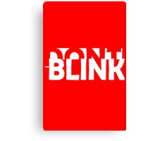 Don't Blink Exclusive Canvas Print