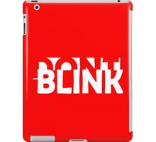 Don't Blink Exclusive iPad Case/Skin