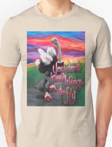 You Don't Need Wings to Fly Unisex T-Shirt