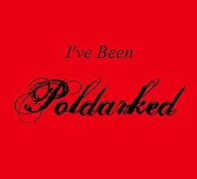 I've Been Poldarked II by Arteffecting