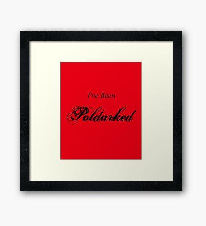 I've Been Poldarked II Framed Print