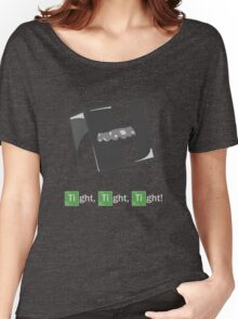 Breaking Bad - Tight, Tight, Tight! Women's Relaxed Fit T-Shirt