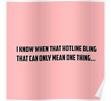 Hotline Bling Poster
