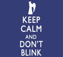 Keep Calm and Don't Blink by jelitan