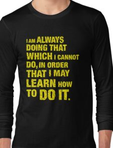 Learn to do it. Long Sleeve T-Shirt