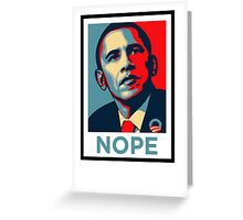 Barrack Obama - Nope Greeting Card